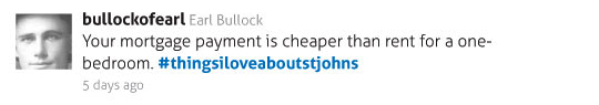 Your mortgage payment is cheaper than rent for a one-bedroom. #thingsiloveaboutstjohns