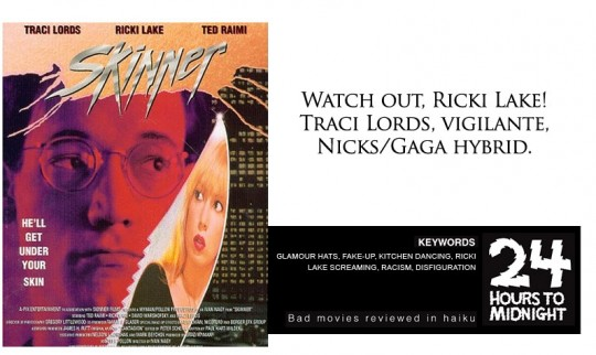 Skinner - Watch out, Ricki Lake! Traci Lords, vigilante, Nicks/Gaga hybrid.