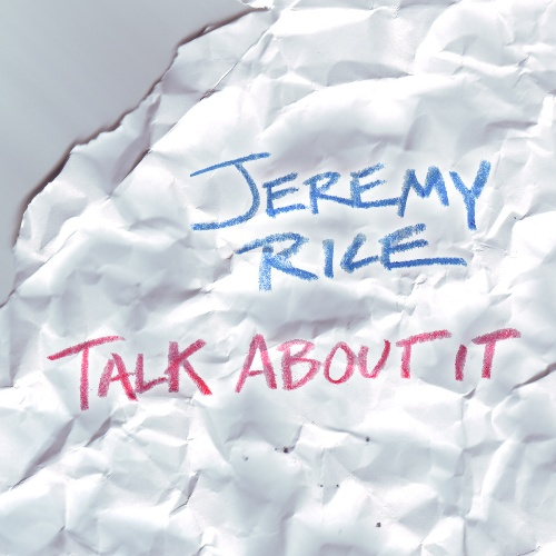 """Talk About It"" by Jeremy Rice"